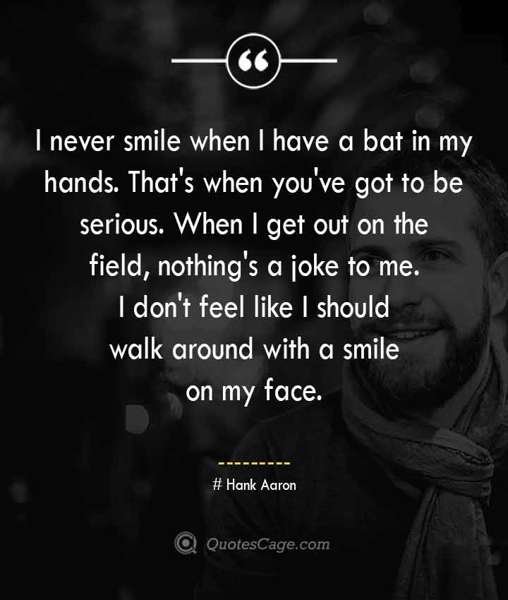Hank Aaron quotes about Smile
