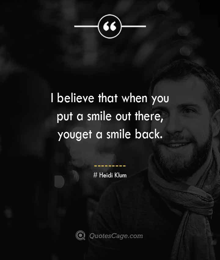 Heidi Klum quotes about Smile 1