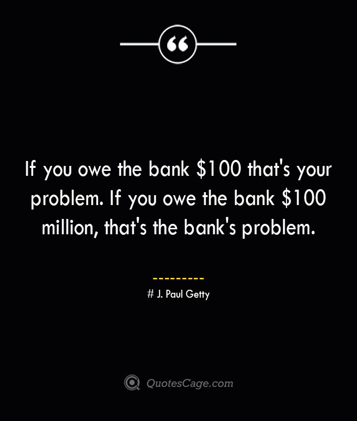 J. Paul Getty Quotes about Business
