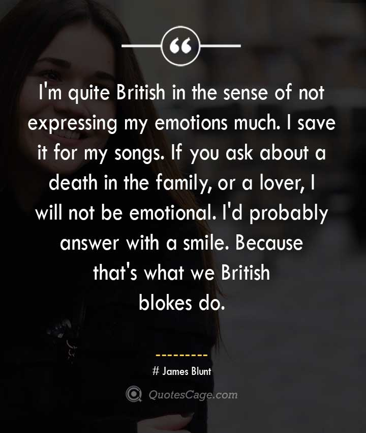 James Blunt quotes about Smile