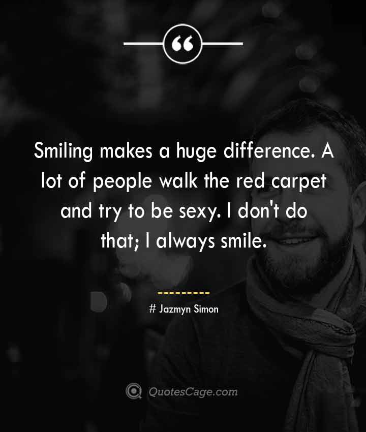 Jazmyn Simon quotes about Smile