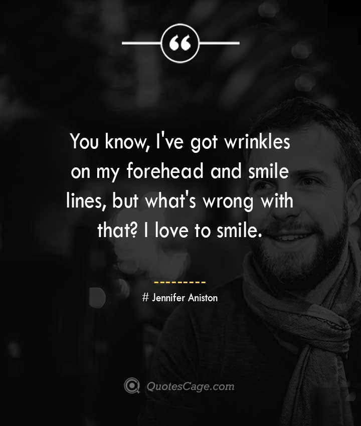 Jennifer Aniston quotes about Smile 1