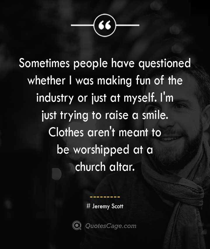 Jeremy Scott quotes about Smile