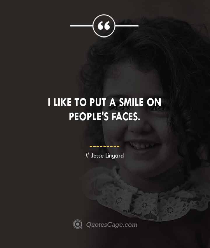 Jesse Lingard quotes about Smile