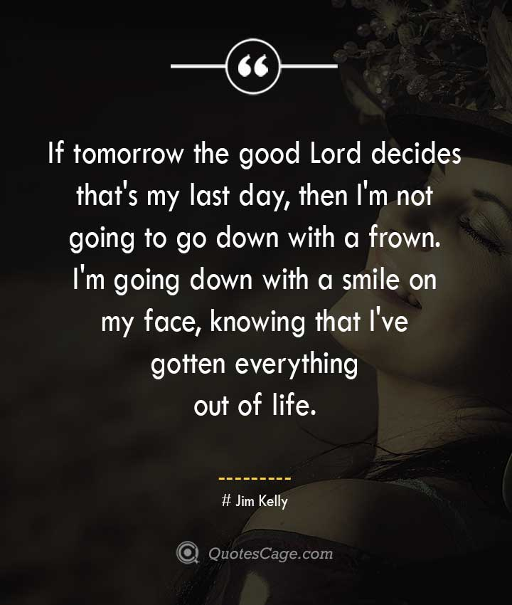 Jim Kelly quotes about Smile