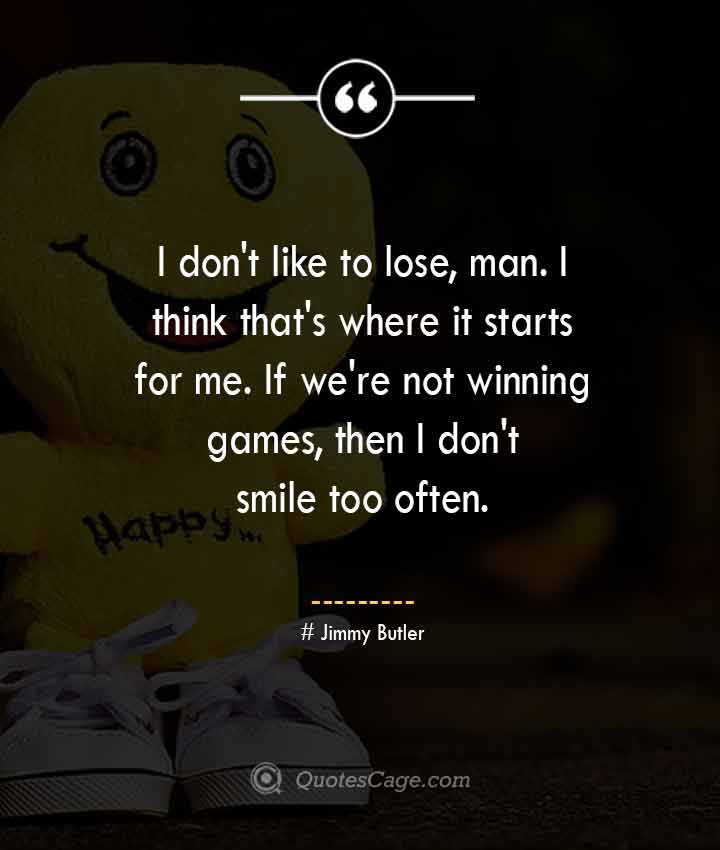 Jimmy Butler quotes about Smile 1