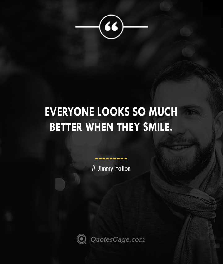 Jimmy Fallon quotes about Smile 1