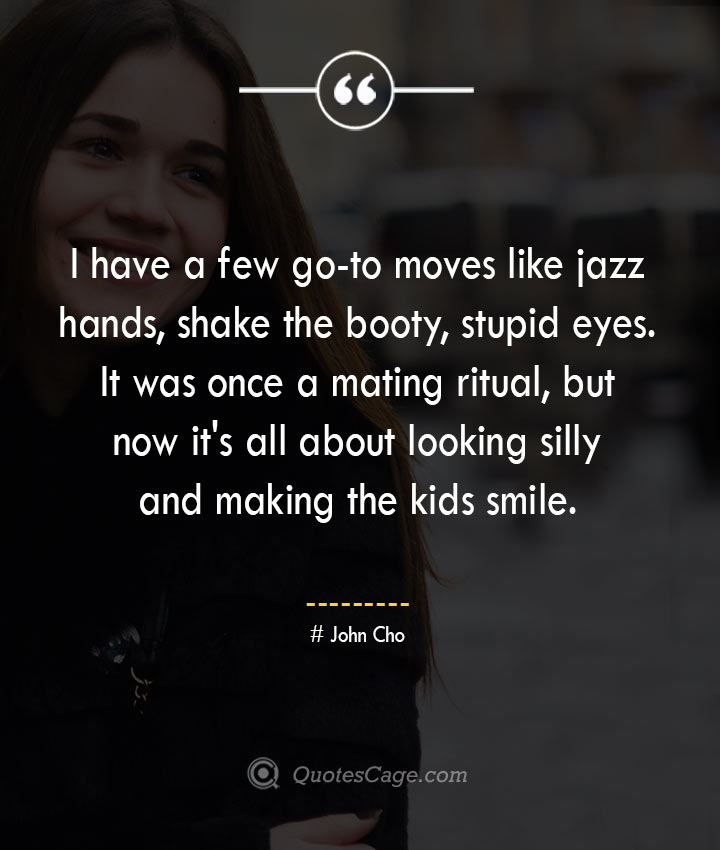 John Cho quotes about Smile