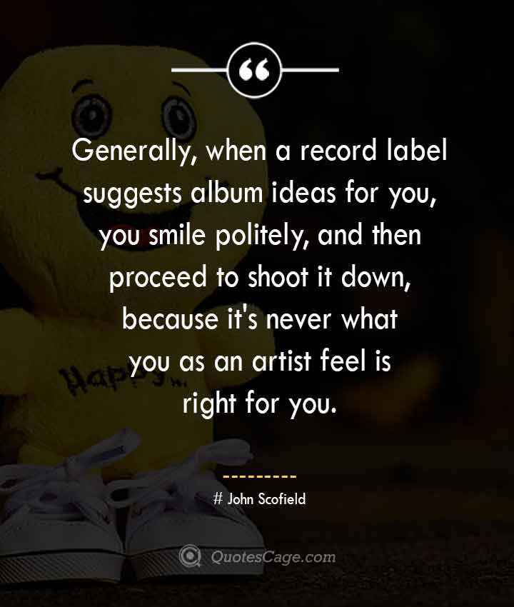 John Scofield quotes about Smile