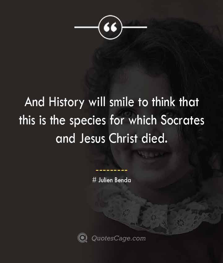 Julien Benda quotes about Smile