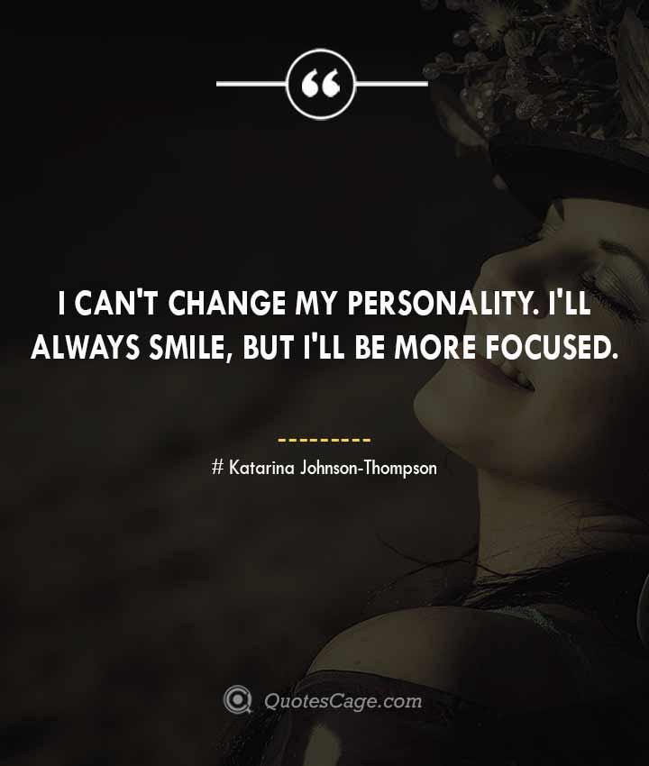 Katarina Johnson Thompson quotes about Smile