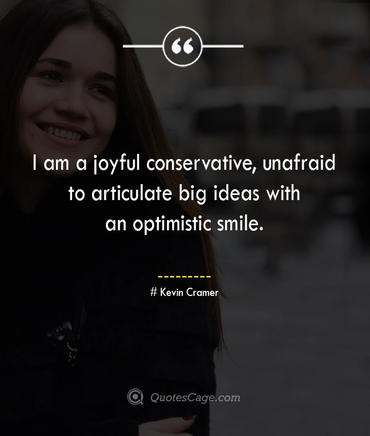 Kevin Cramer quotes about Smile