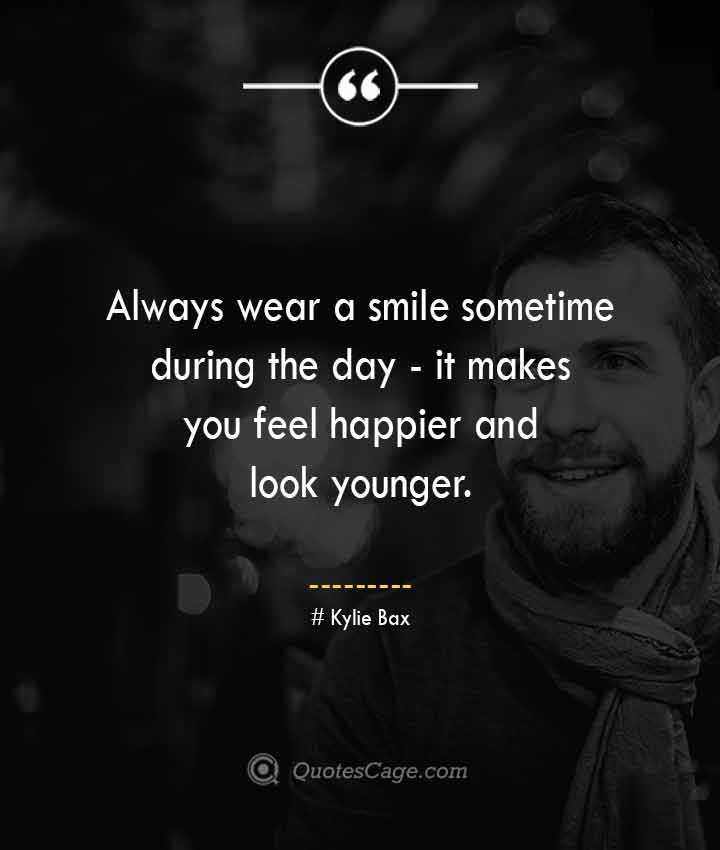 Kylie Bax quotes about Smile