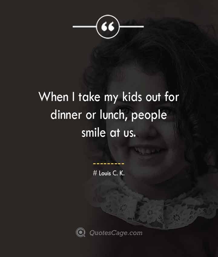 Louis C. K. quotes about Smile