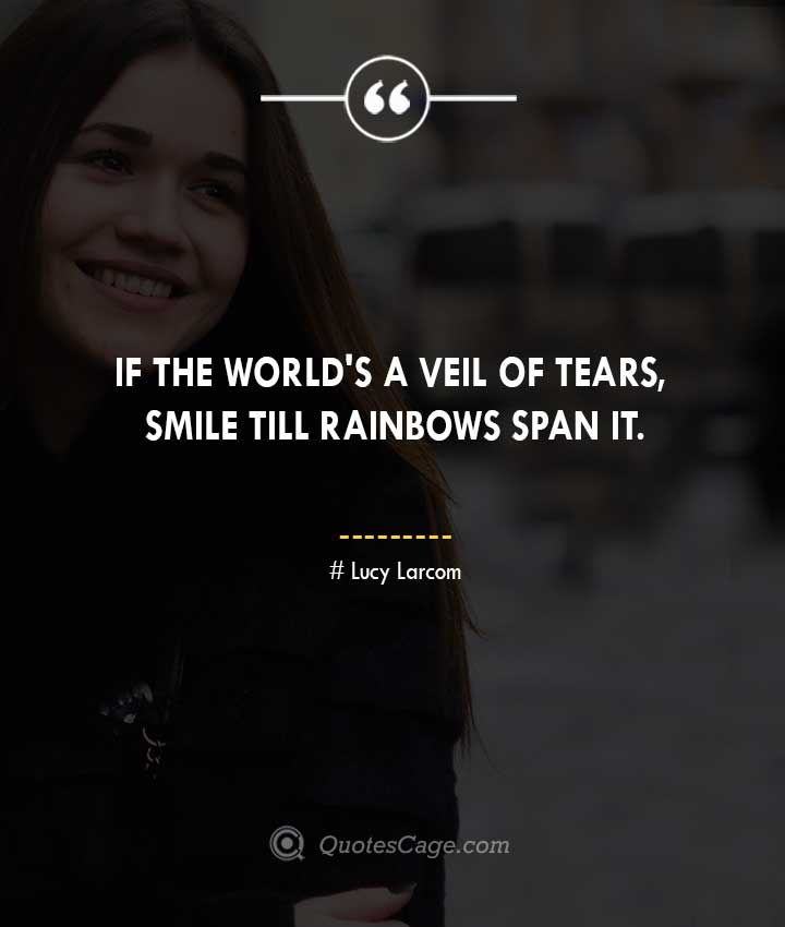 Lucy Larcom quotes about Smile