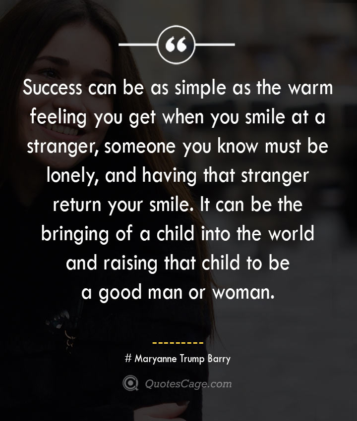 Maryanne Trump Barry quotes about Smile