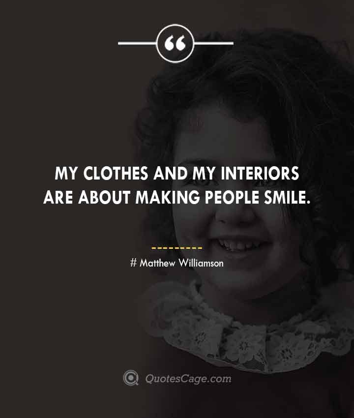 Matthew Williamson quotes about Smile 1