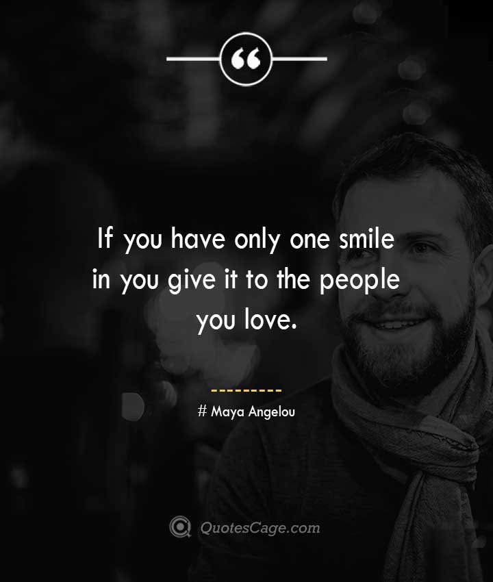 Maya Angelou quotes about Smile 1