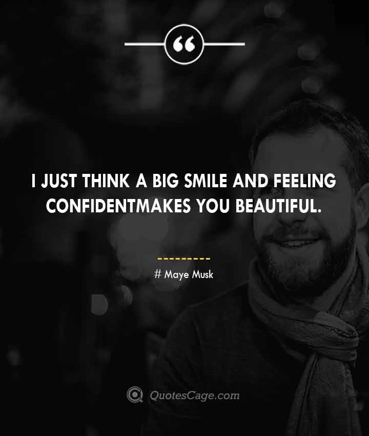 Maye Musk quotes about Smile