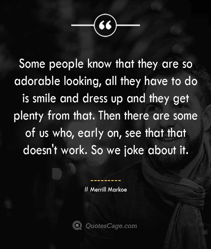 Merrill Markoe quotes about Smile