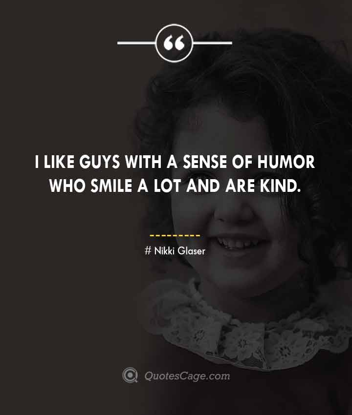 Nikki Glaser quotes about Smile