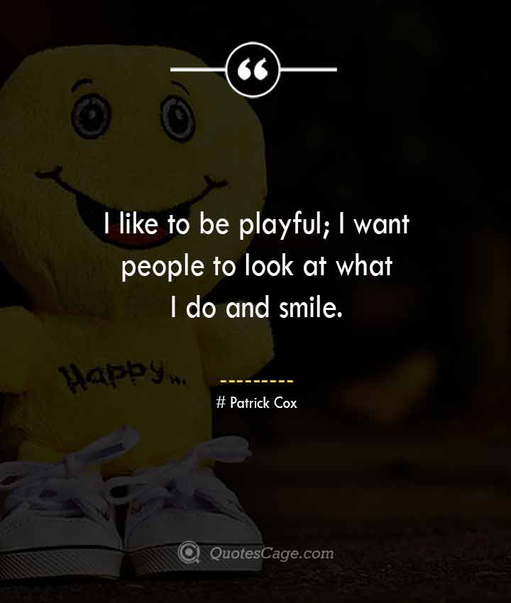 Patrick Cox quotes about Smile