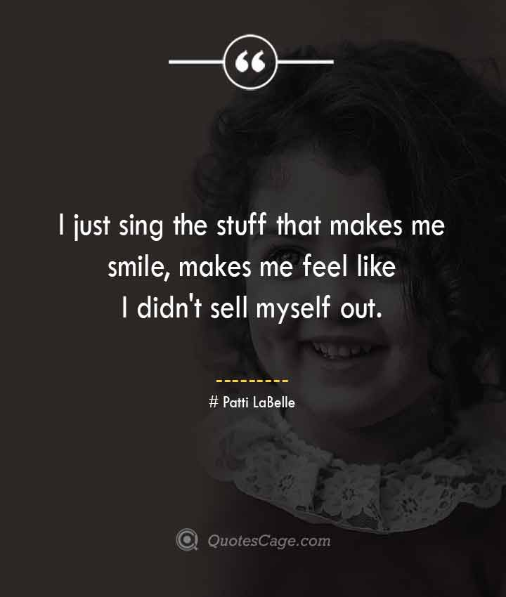 Patti LaBelle quotes about Smile