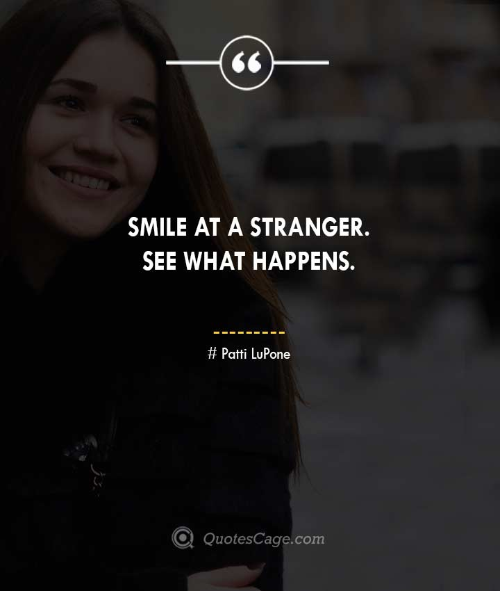 Patti LuPone quotes about Smile
