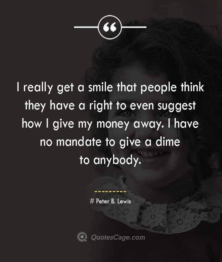 Peter B. Lewis quotes about Smile