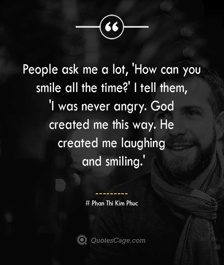 Phan Thi Kim Phuc quotes about Smile