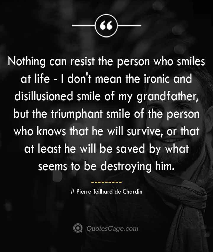 Pierre Teilhard de Chardin quotes about Smile