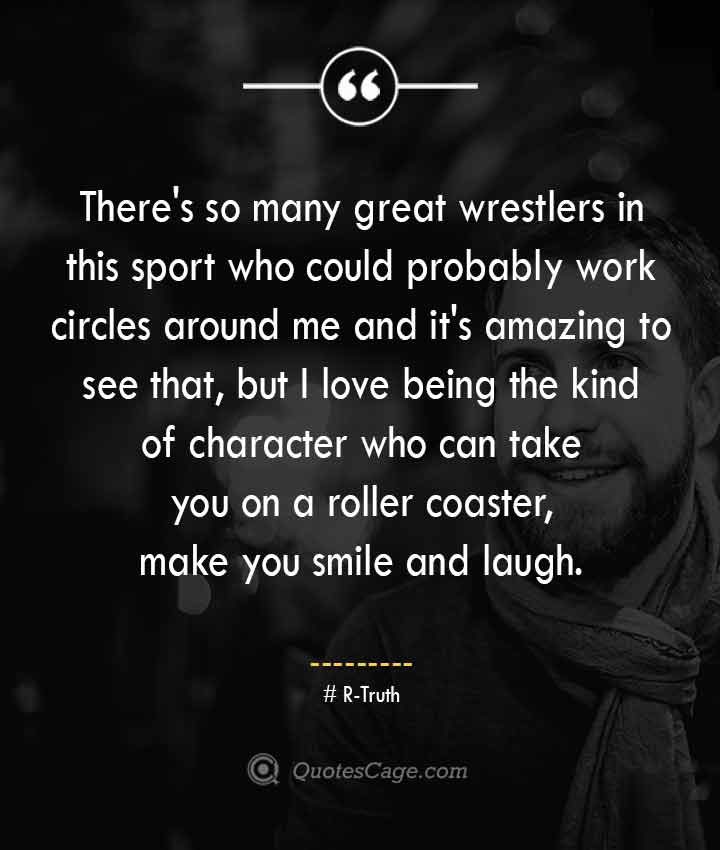 R Truth quotes about Smilet