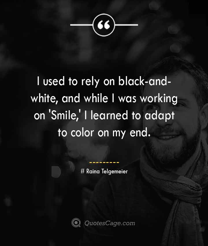 Raina Telgemeier quotes about Smile 1