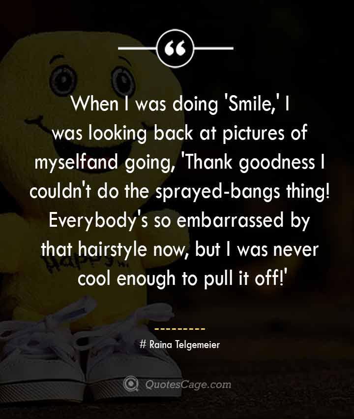 Raina Telgemeier quotes about Smile 2
