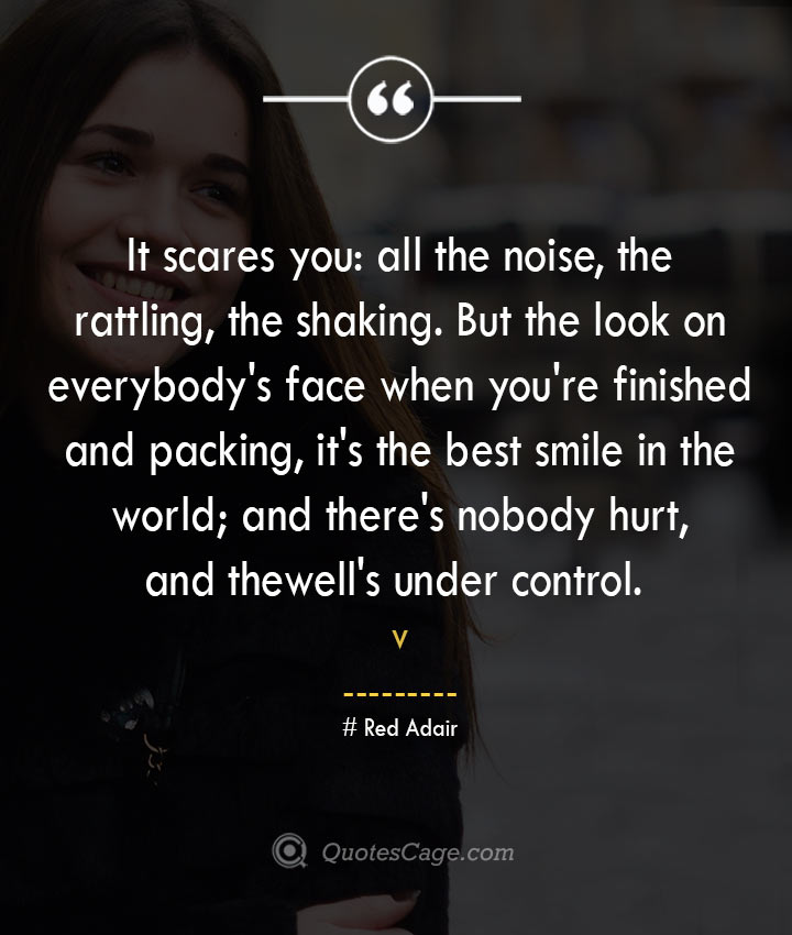Red Adair quotes about Smile