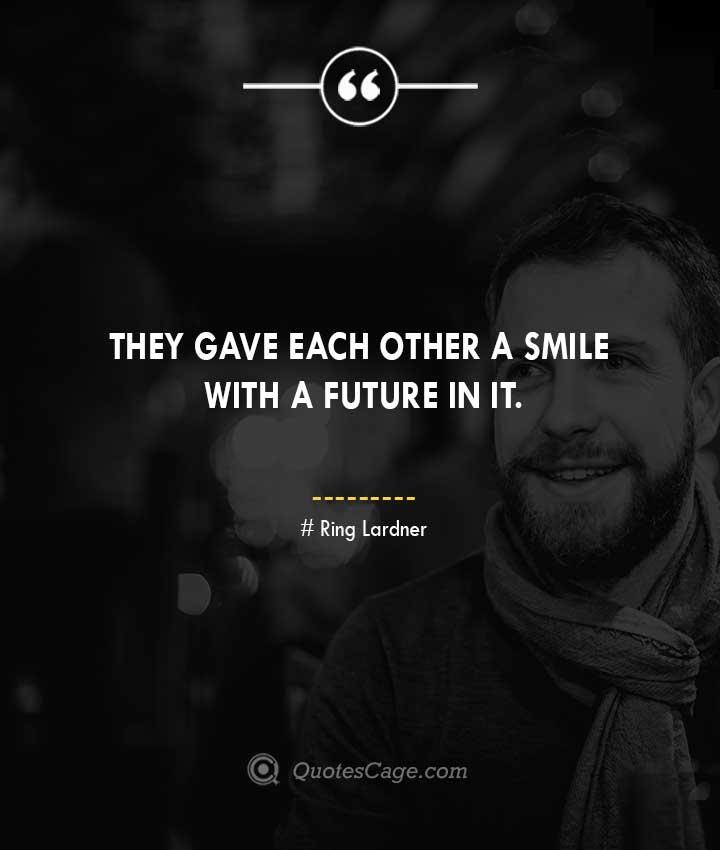 Ring Lardner quotes about Smile 1