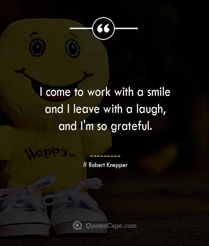 Robert Knepper quotes about Smile