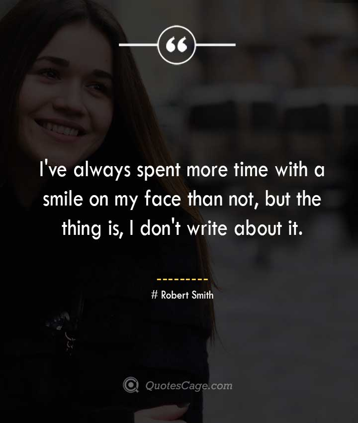 Robert Smith quotes about Smile