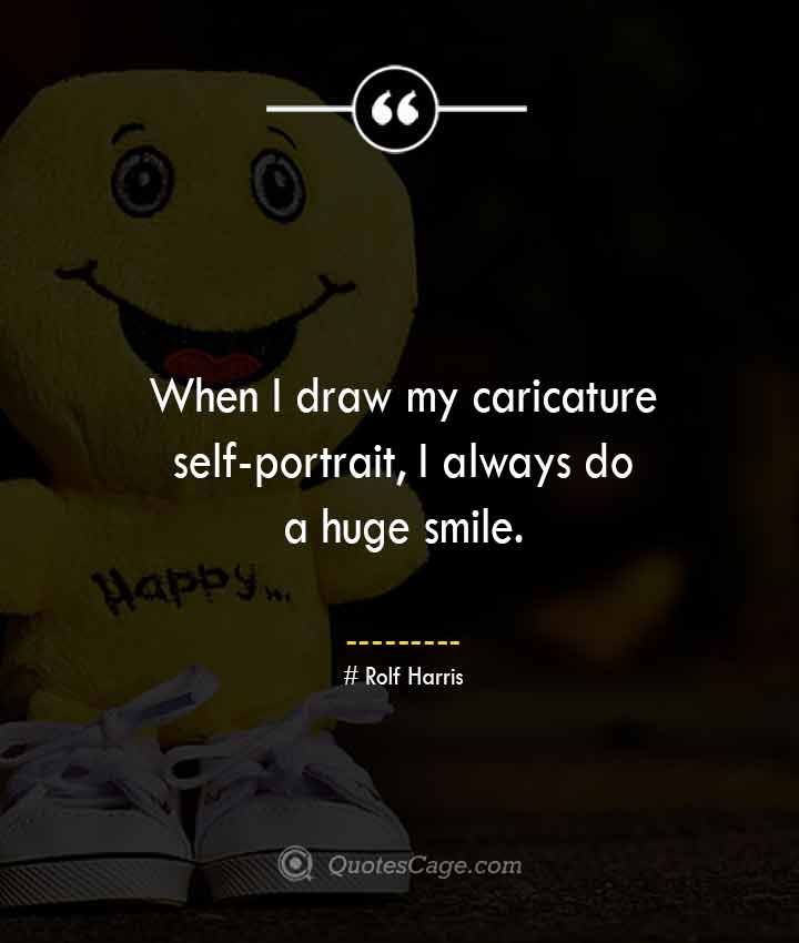 Rolf Harris quotes about Smile