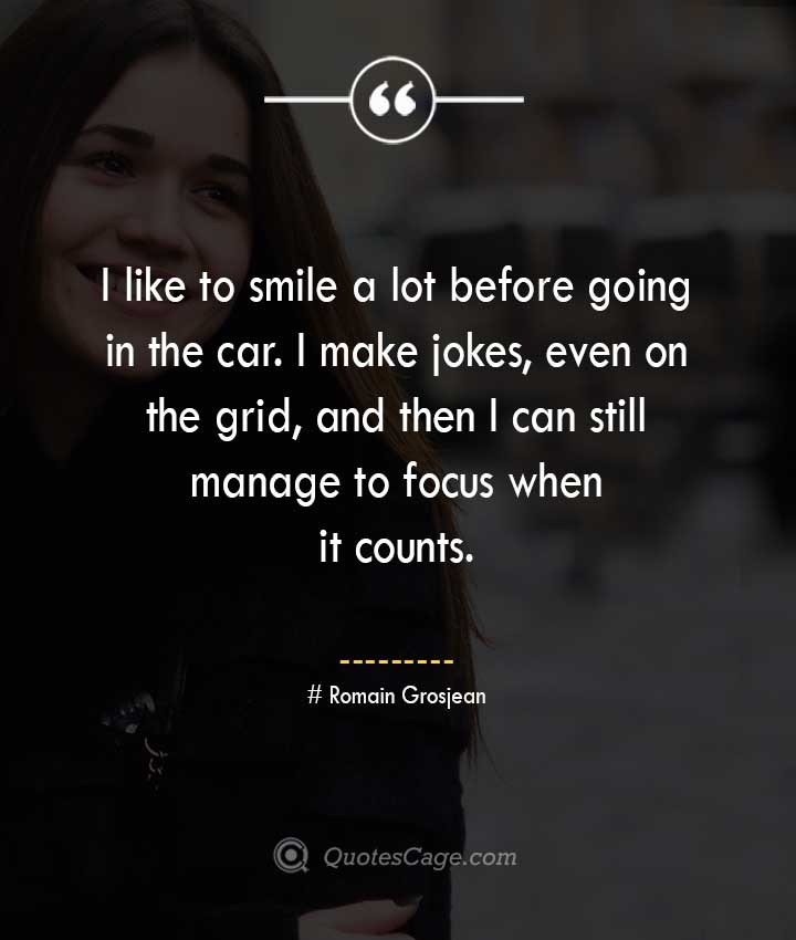 Romain Grosjean quotes about Smile