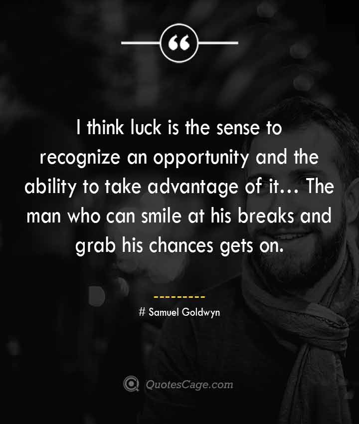Samuel Goldwyn quotes about Smile