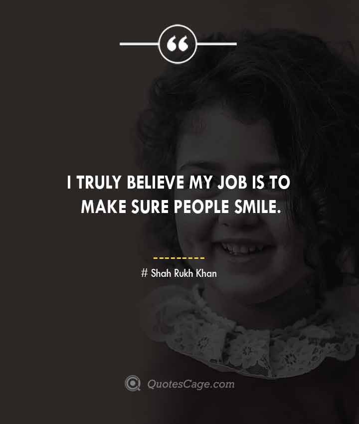 Shah Rukh Khan quotes about Smile