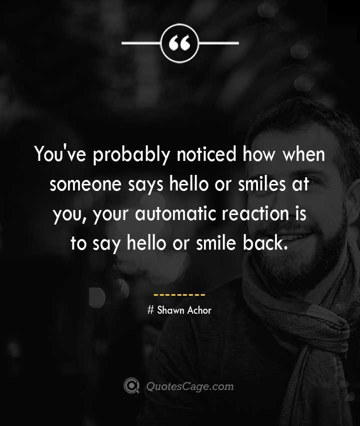 Shawn Achor quotes about Smile
