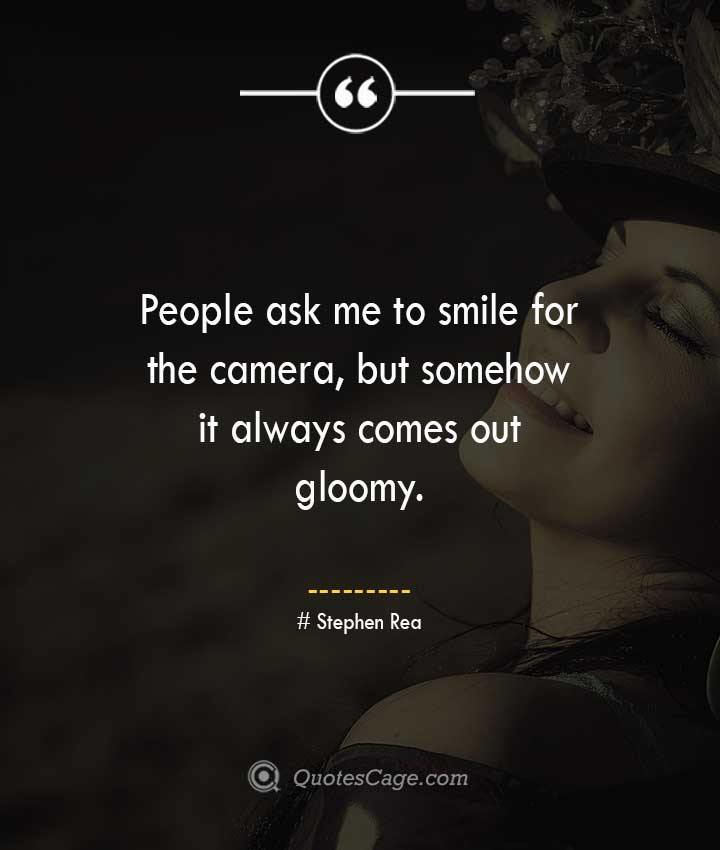 Stephen Rea quotes about Smile