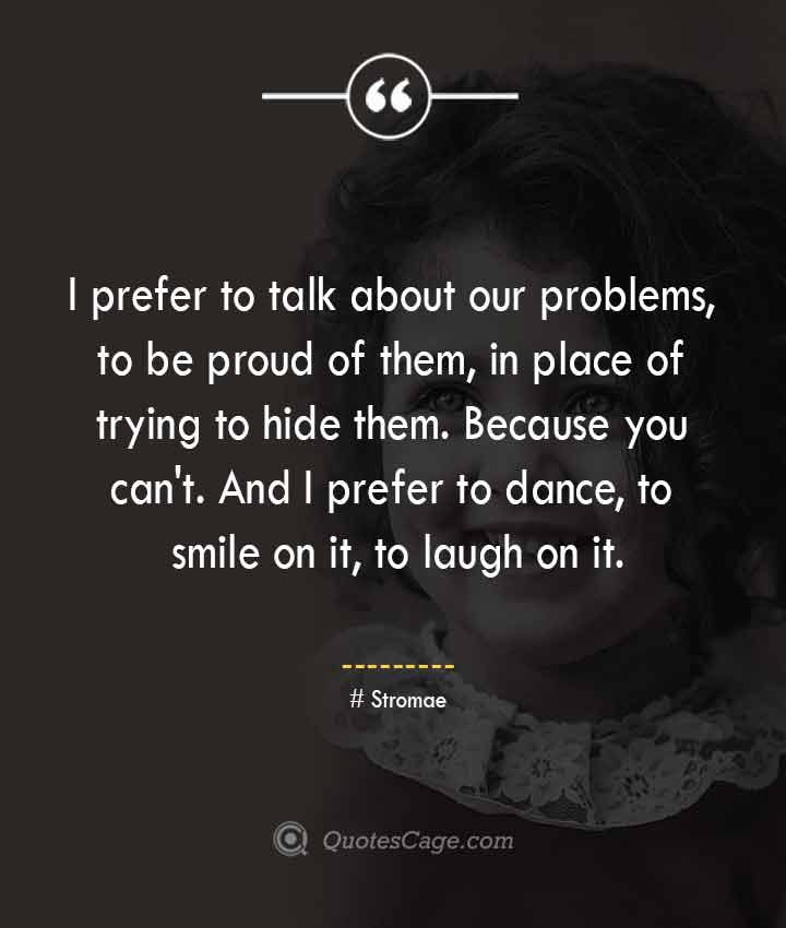 Stromae quotes about Smile
