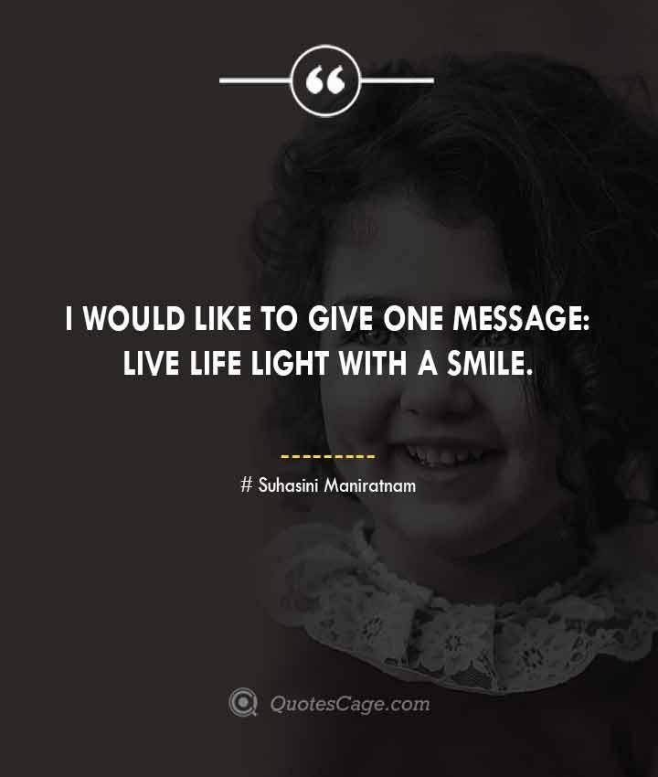 Suhasini Maniratnam quotes about Smile