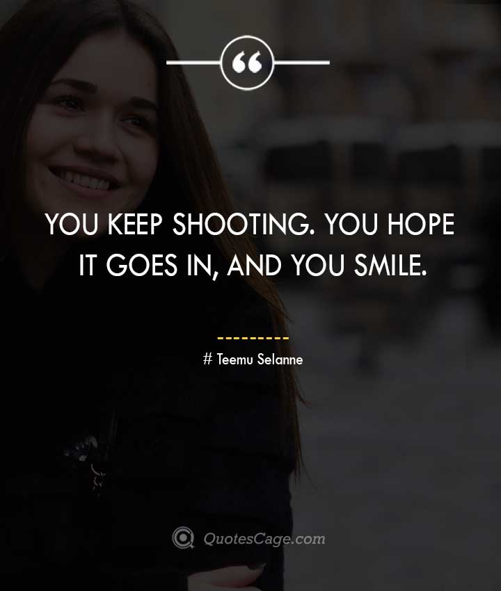 Teemu Selanne quotes about Smile 1