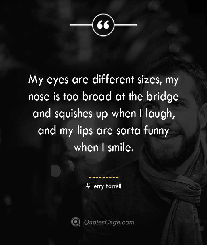Terry Farrell quotes about Smile