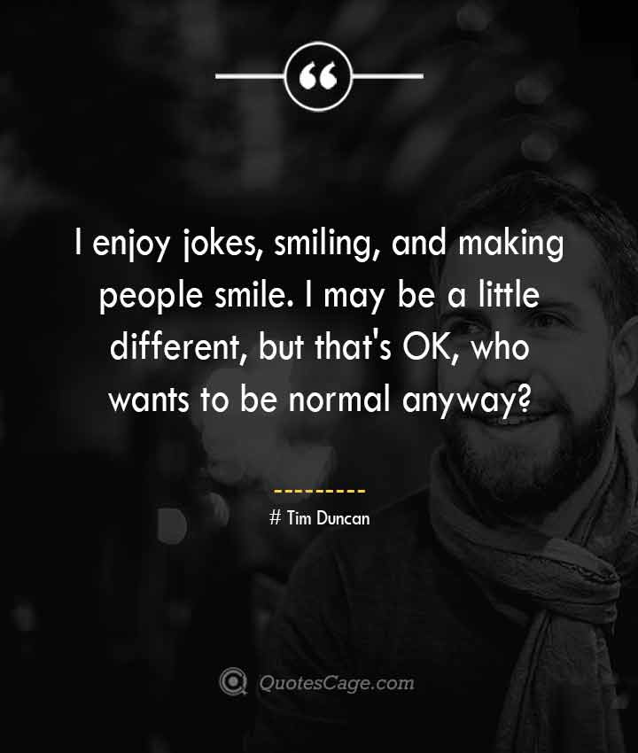 Tim Duncan quotes about Smile