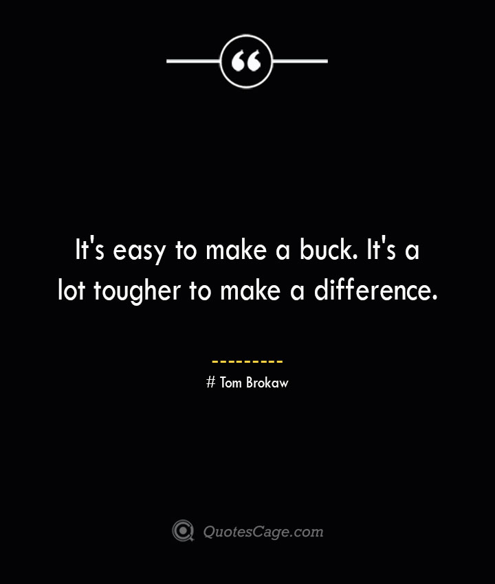 Tom Brokaw Quotes about Business 1